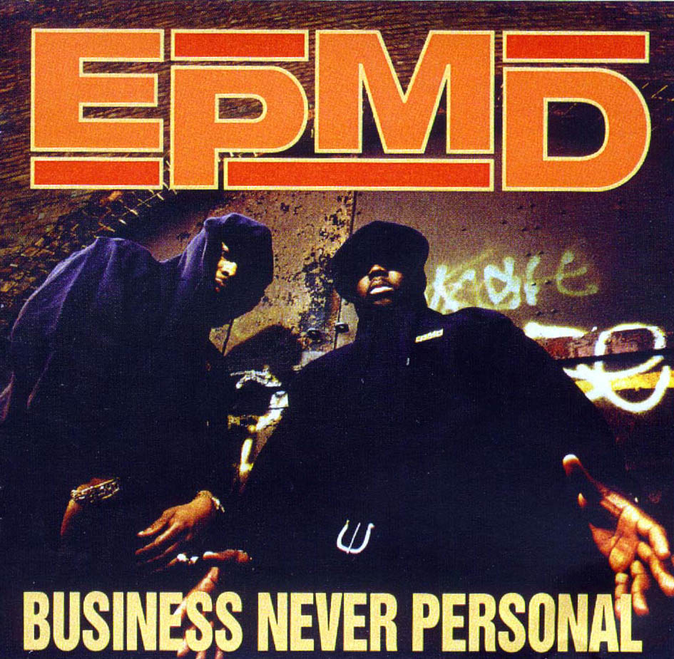 EPMD – Business Never Personal 25 years old